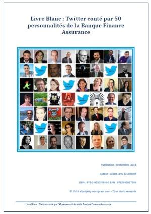 Livre Blanc Twitter conté par 50 personnalités de la Banque Finance Assurance